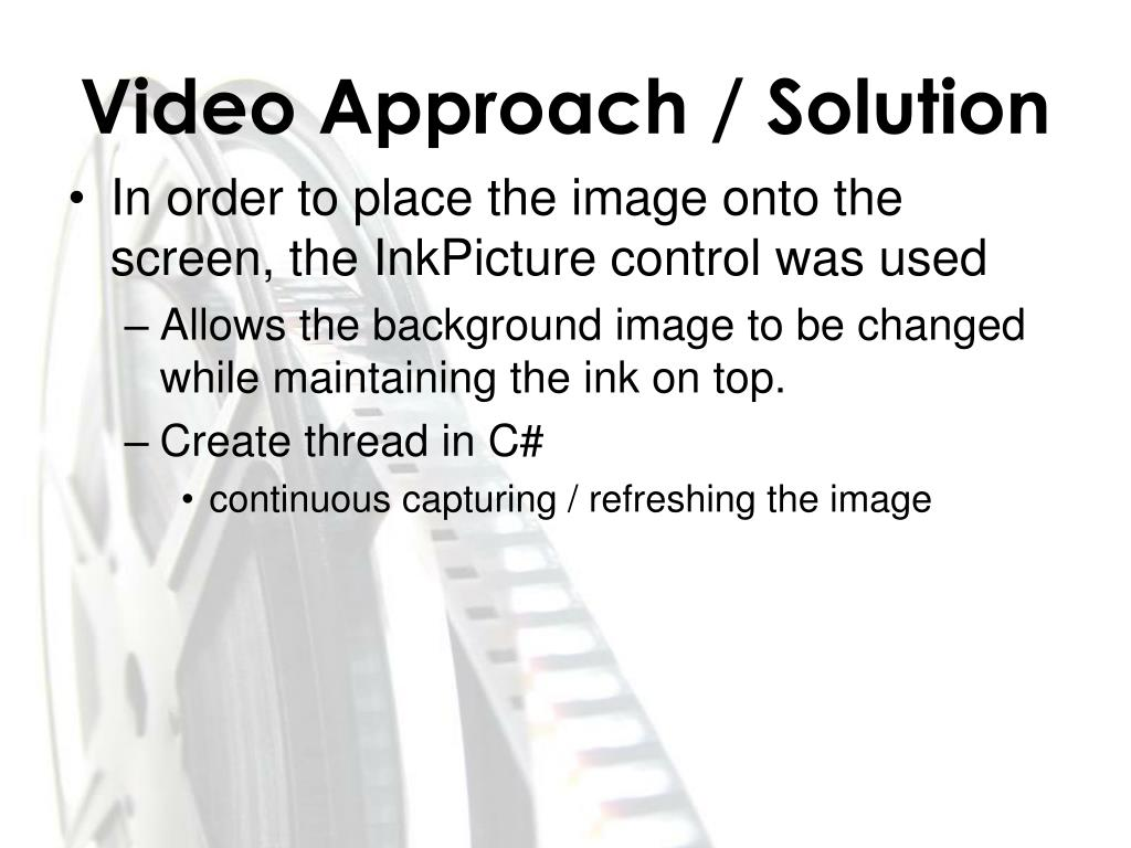 Video Approach / Solution