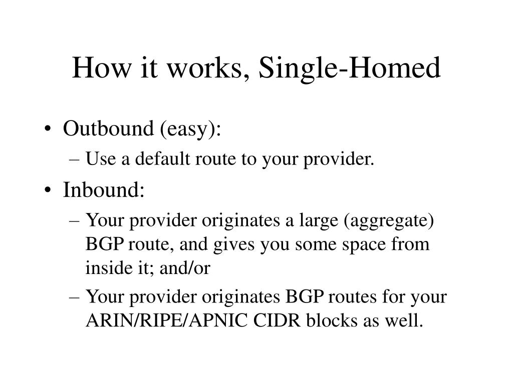 How it works, Single-Homed
