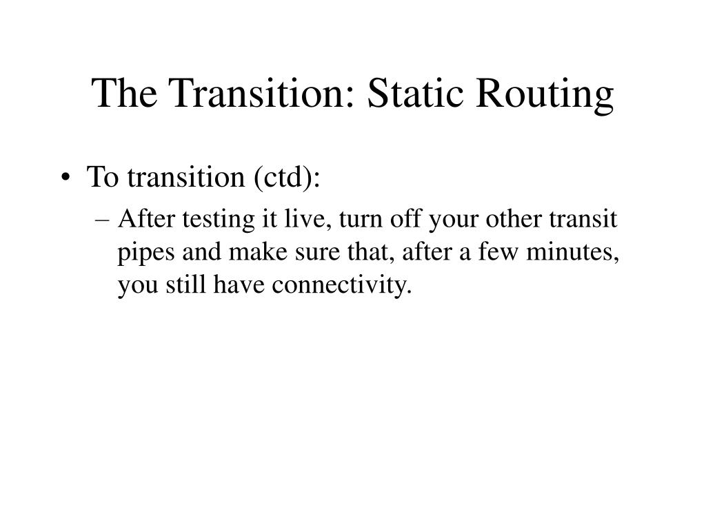 The Transition: Static Routing
