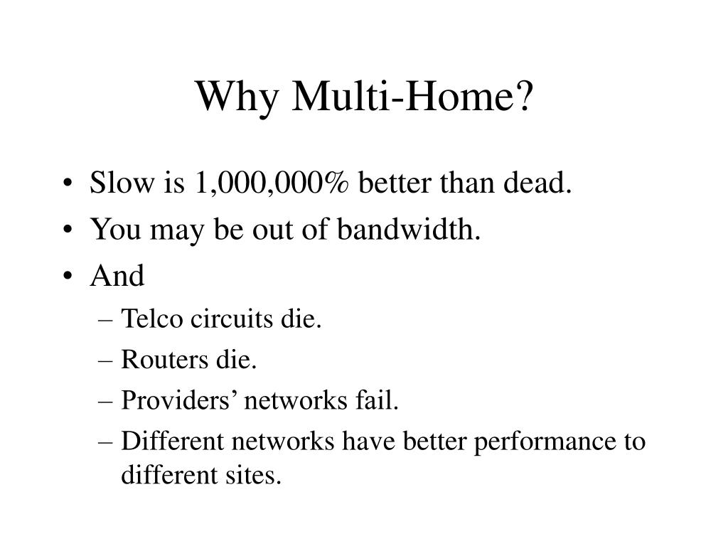 Why Multi-Home?