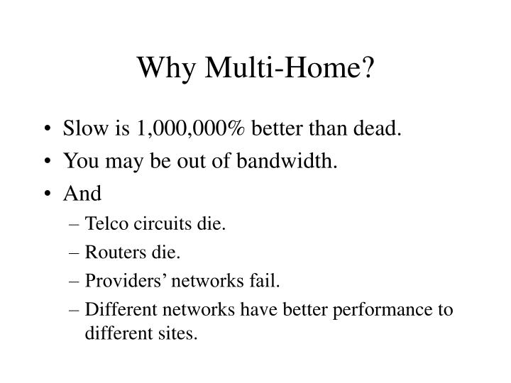 Why multi home