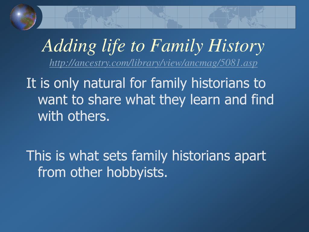 Adding life to Family History