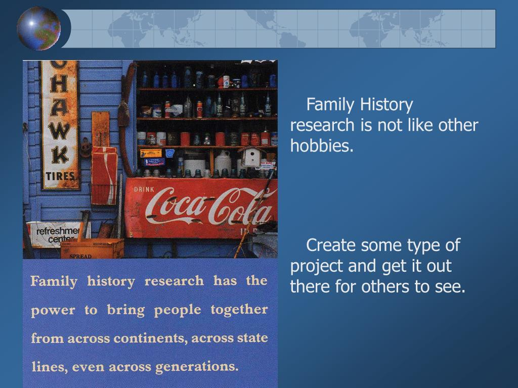 Family History research is not like other hobbies.