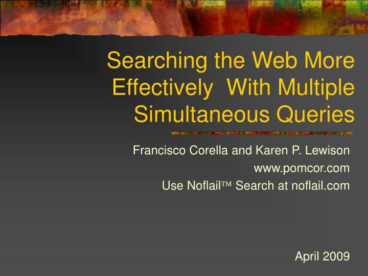 Francisco corella and karen p lewison www pomcor com use noflail search at noflail com april 2009