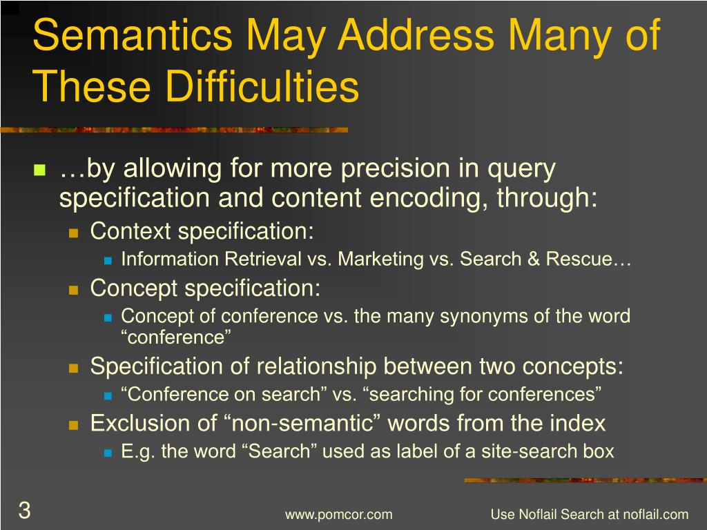 Semantics May Address Many of These Difficulties