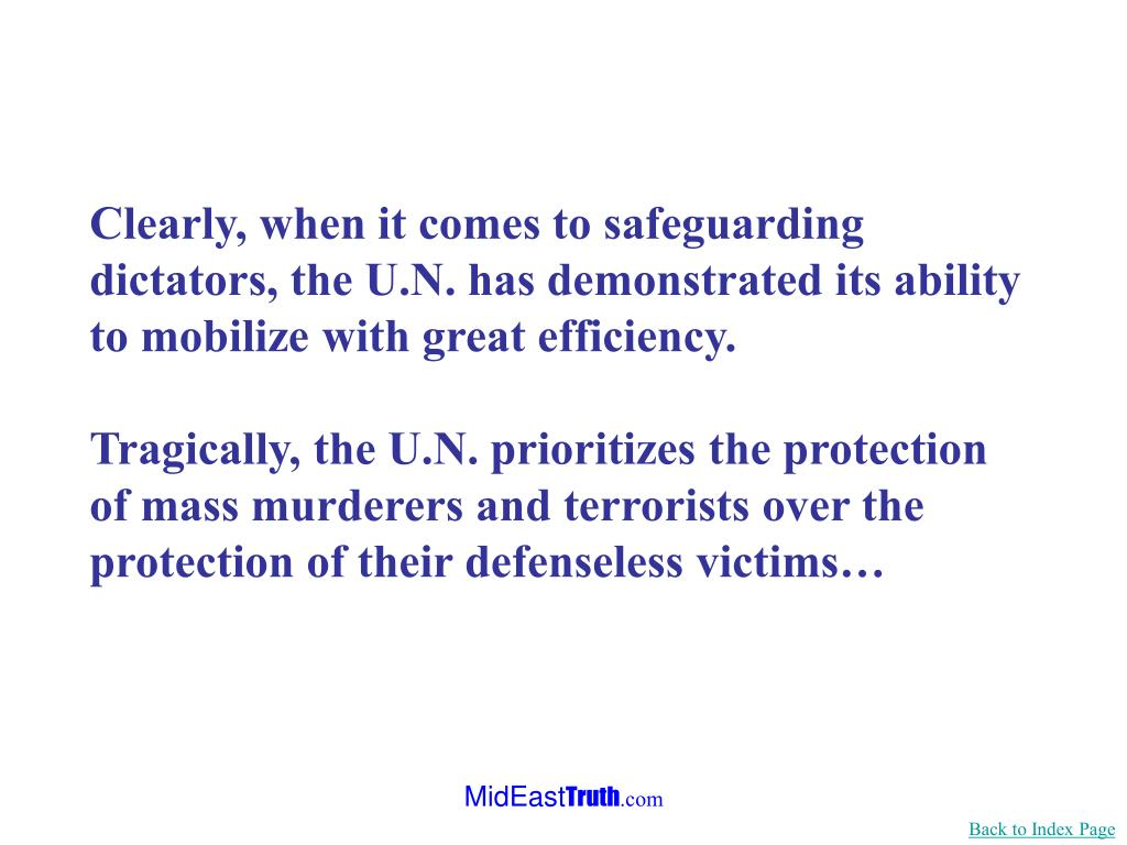Clearly, when it comes to safeguarding dictators, the U.N. has demonstrated its ability to mobilize with great efficiency.
