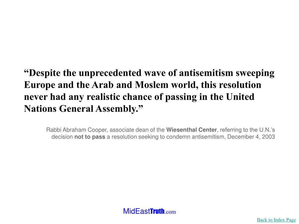 """""""Despite the unprecedented wave of antisemitism sweeping Europe and the Arab and Moslem world, this resolution never had any realistic chance of passing in the United Nations General Assembly."""""""