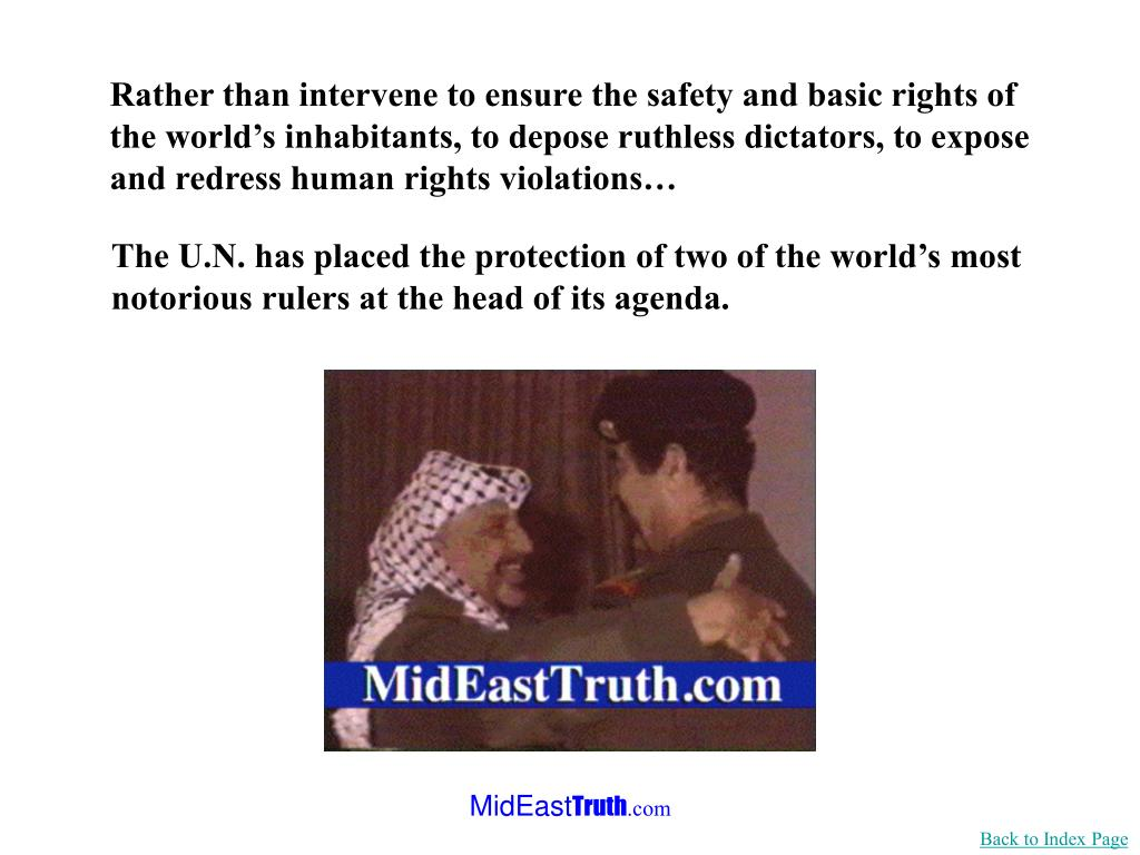 Rather than intervene to ensure the safety and basic rights of the world's inhabitants, to depose ruthless dictators, to expose and redress human rights violations…