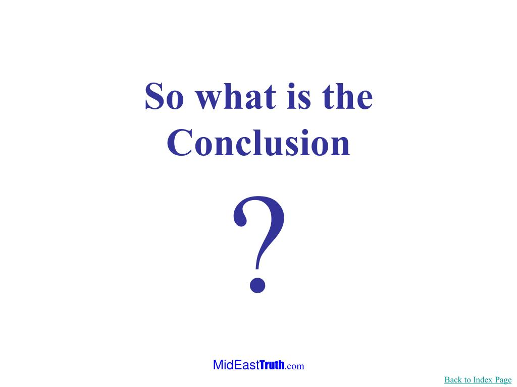 So what is the Conclusion