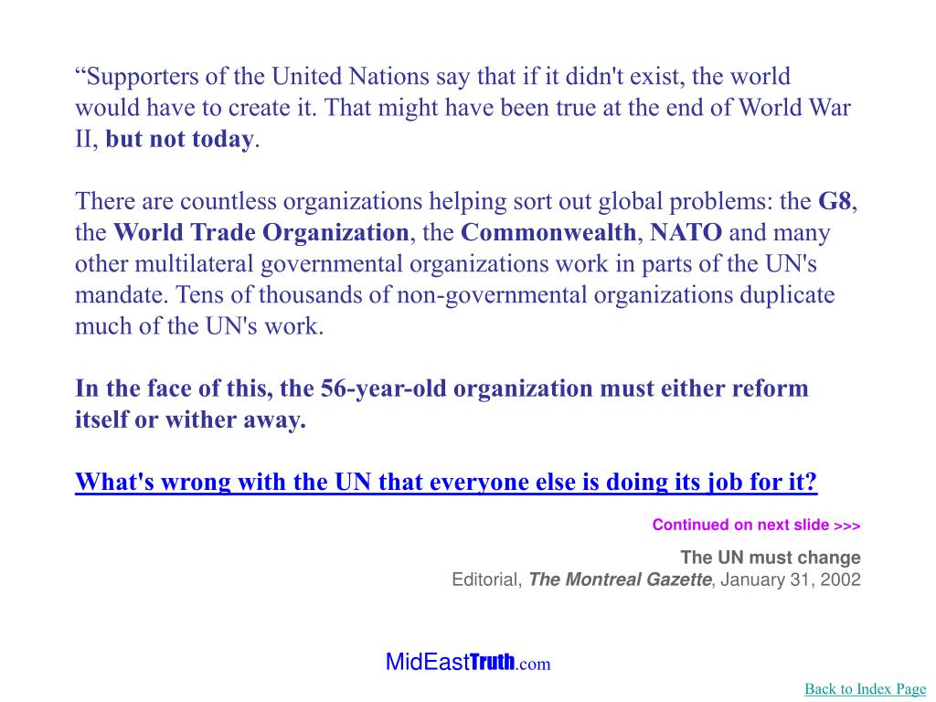 """""""Supporters of the United Nations say that if it didn't exist, the world would have to create it. That might have been true at the end of World War II,"""