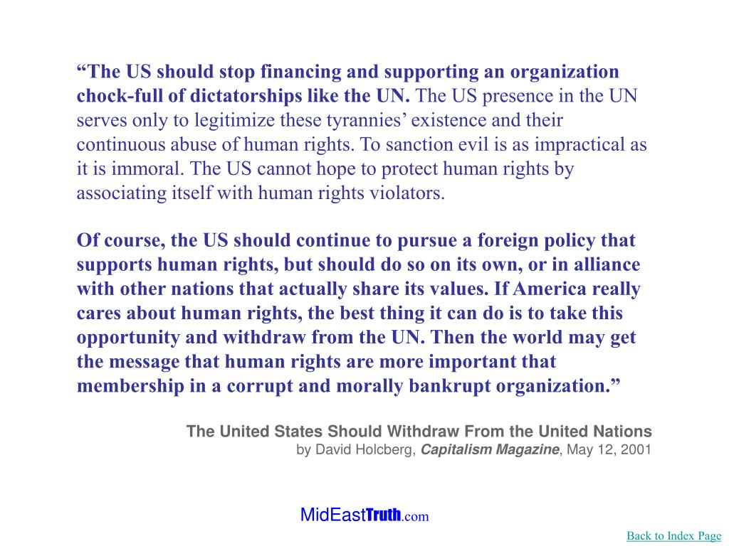 """""""The US should stop financing and supporting an organization chock-full of dictatorships like the UN."""