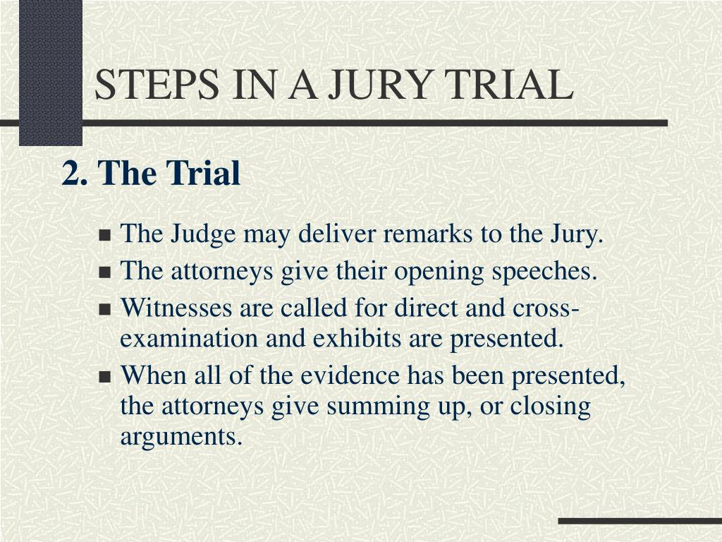 STEPS IN A JURY TRIAL