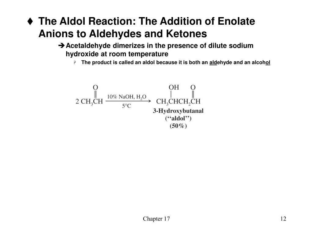 The Aldol Reaction: The Addition of Enolate Anions to Aldehydes and Ketones
