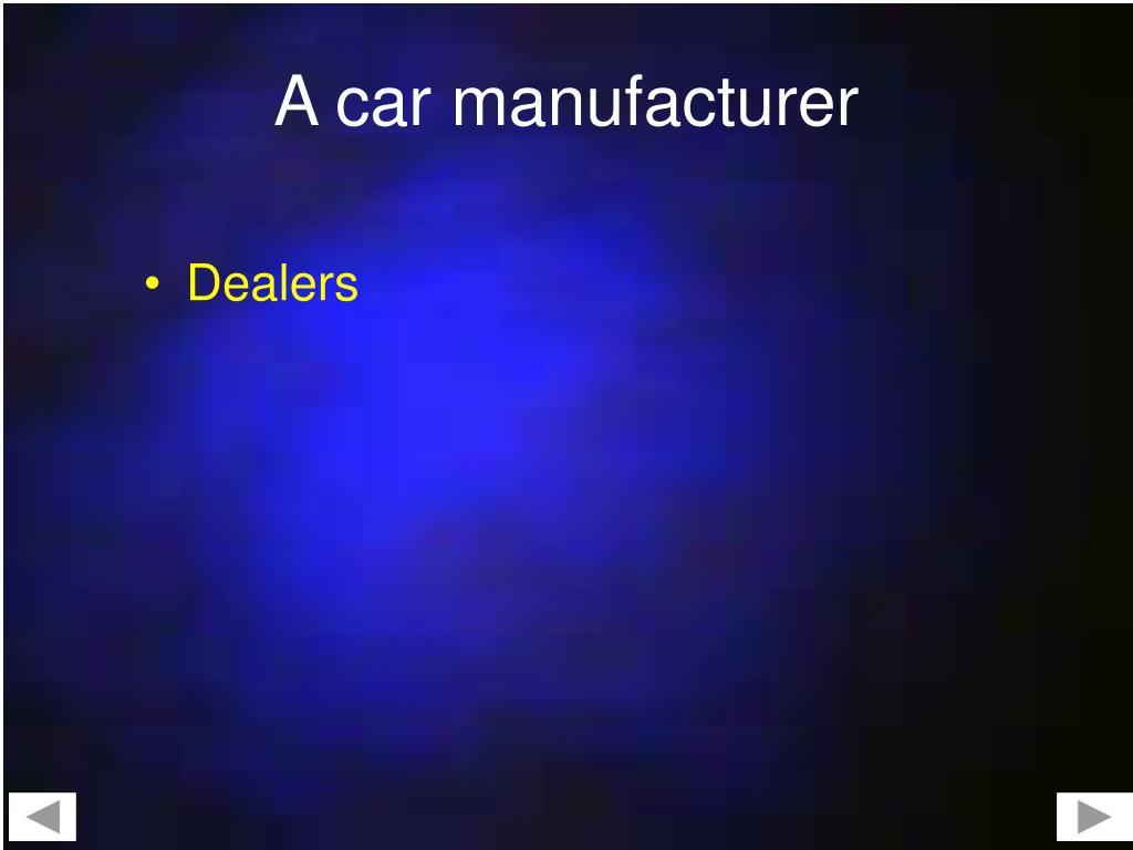 A car manufacturer