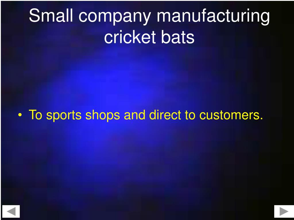 Small company manufacturing cricket bats