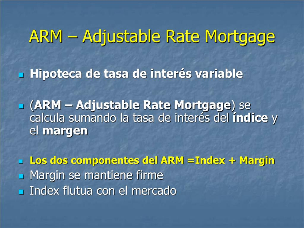 ARM – Adjustable Rate Mortgage