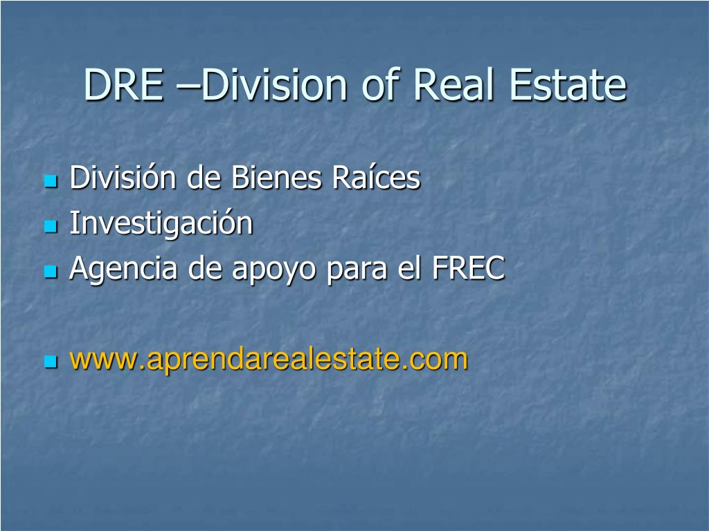 DRE –Division of Real Estate
