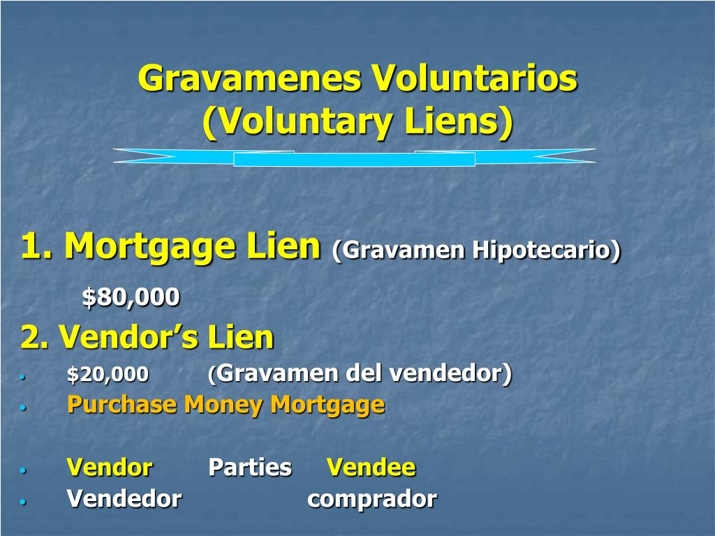 Gravamenes Voluntarios (Voluntary Liens)