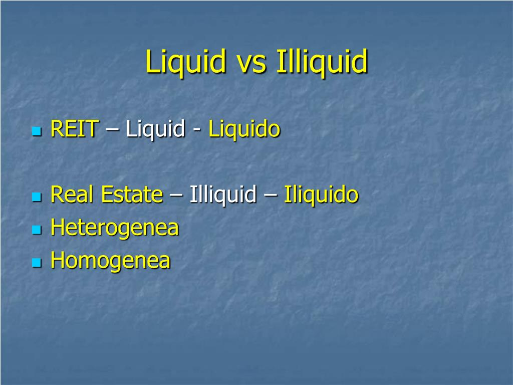 Liquid vs Illiquid