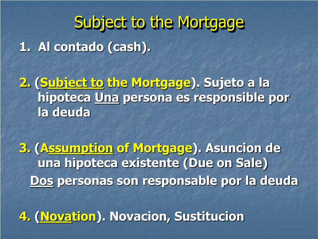 Subject to the Mortgage