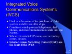 integrated voice communications systems ivcs
