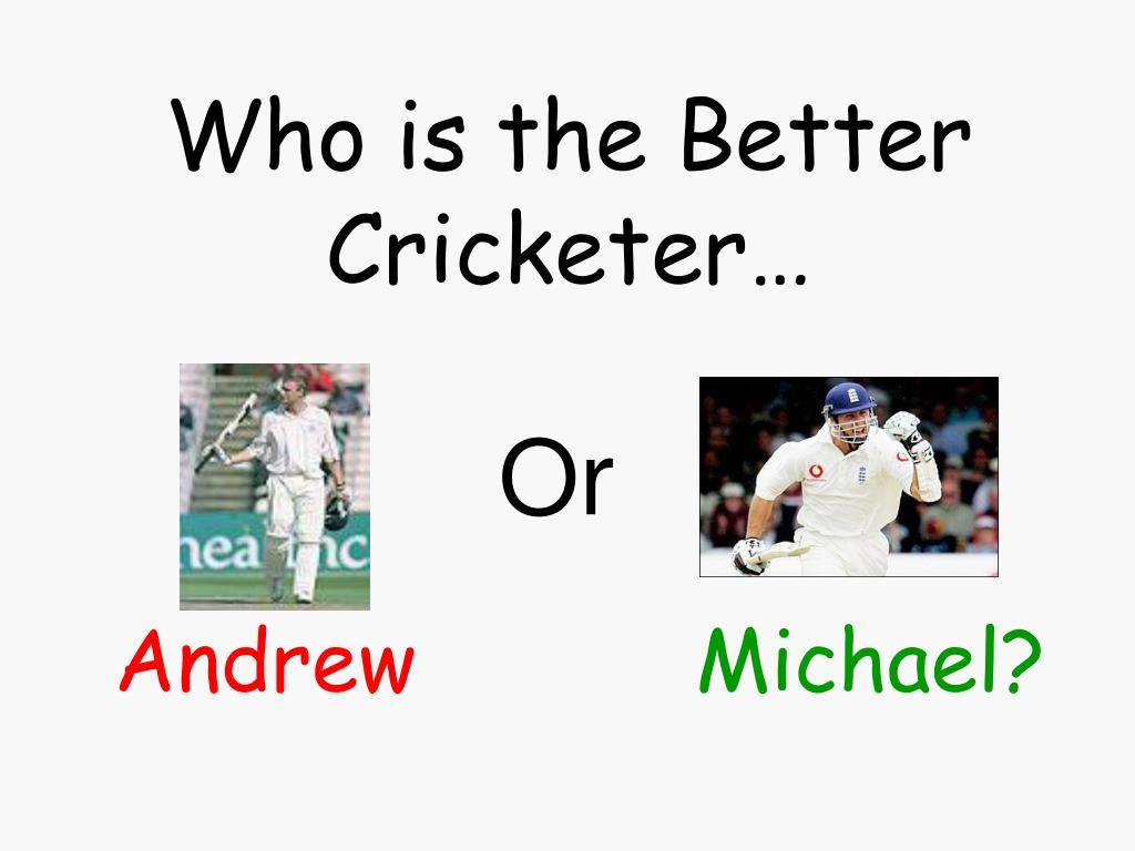 Who is the Better Cricketer…