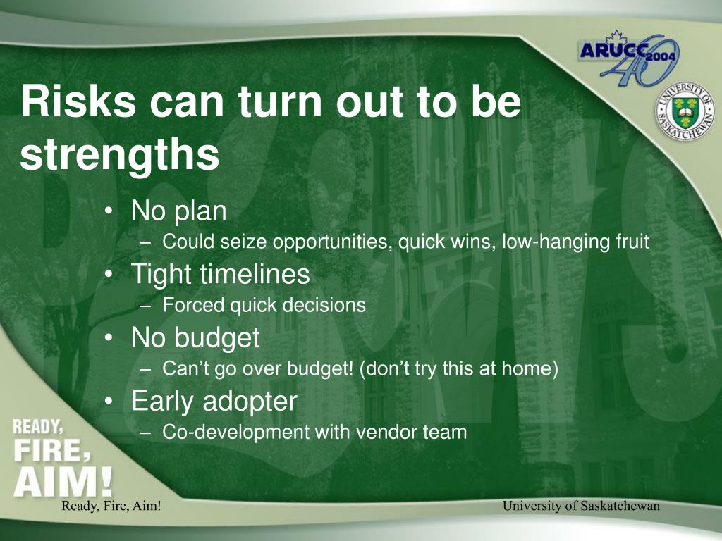Risks can turn out to be strengths