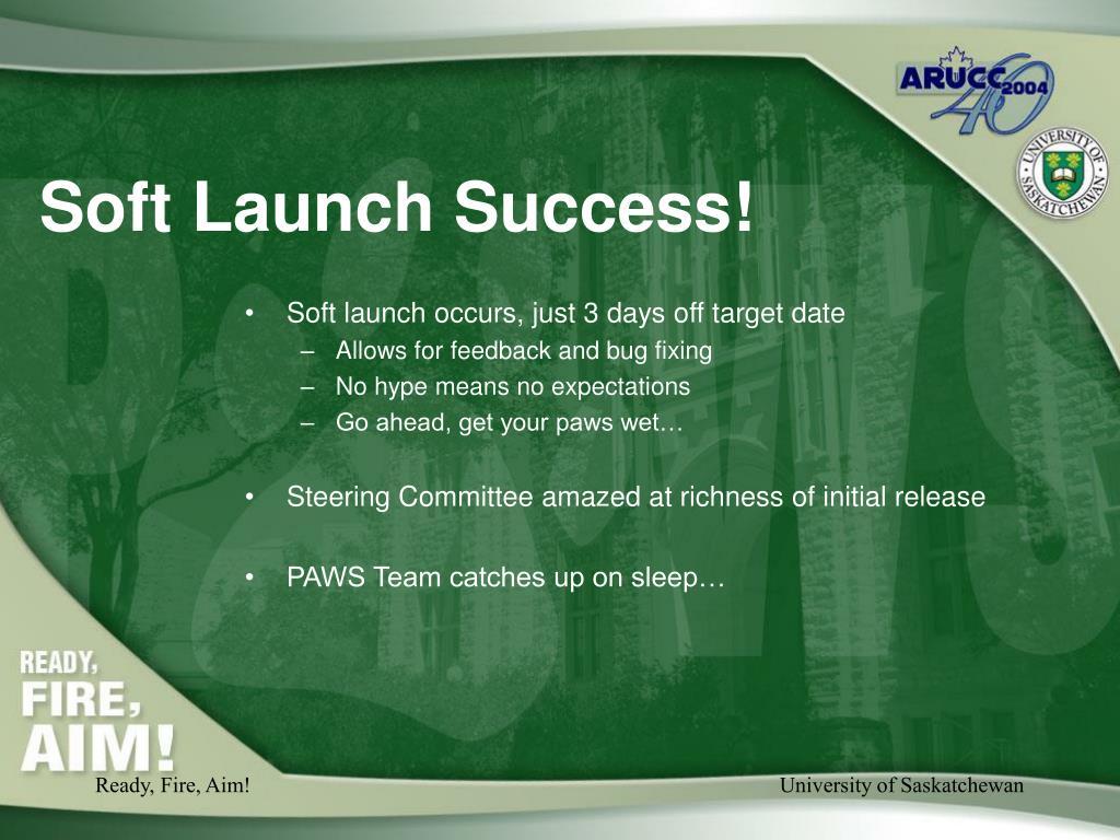 Soft Launch Success!