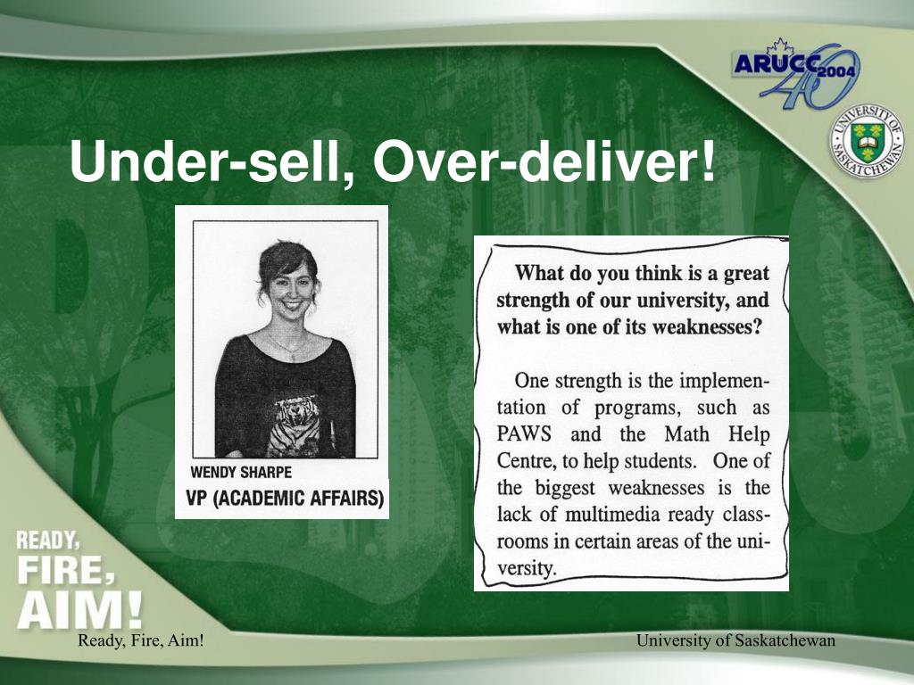 Under-sell, Over-deliver!