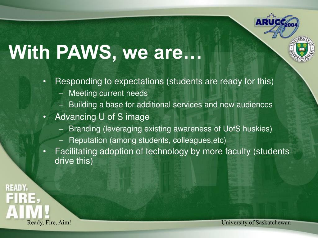 With PAWS, we are…