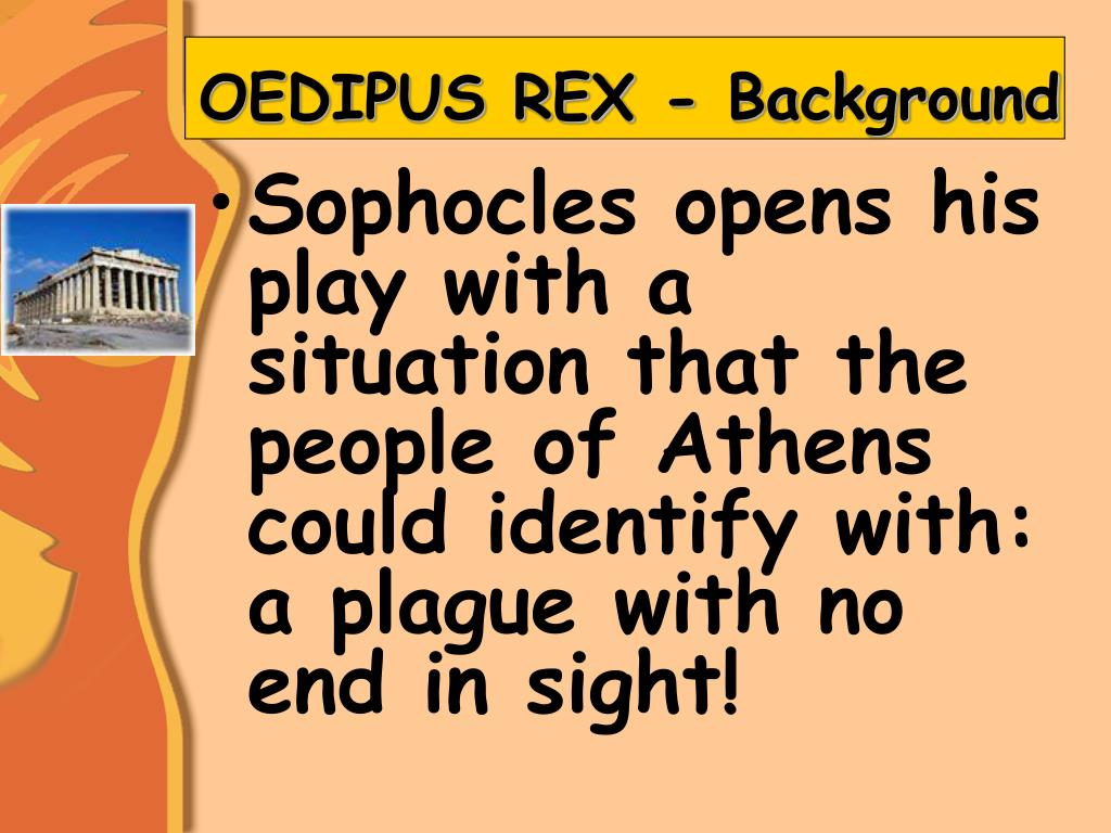 the downfall of the male character in the play oedipus rex by sophocles No play shows better sophocles' mastery of dense expression than oedipus the  king,  when a character calls himself, as oedipus does, a person whom all  men call the  (93) the public nature of his inquiry will contribute to his downfall.