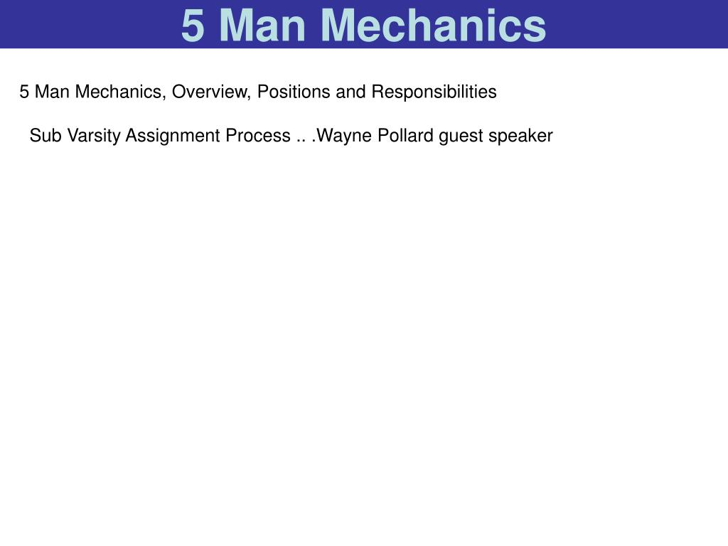 5 Man Mechanics