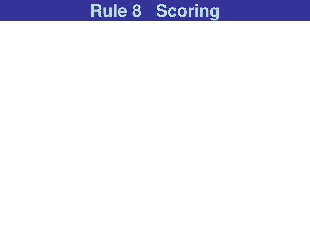 Rule 8   Scoring