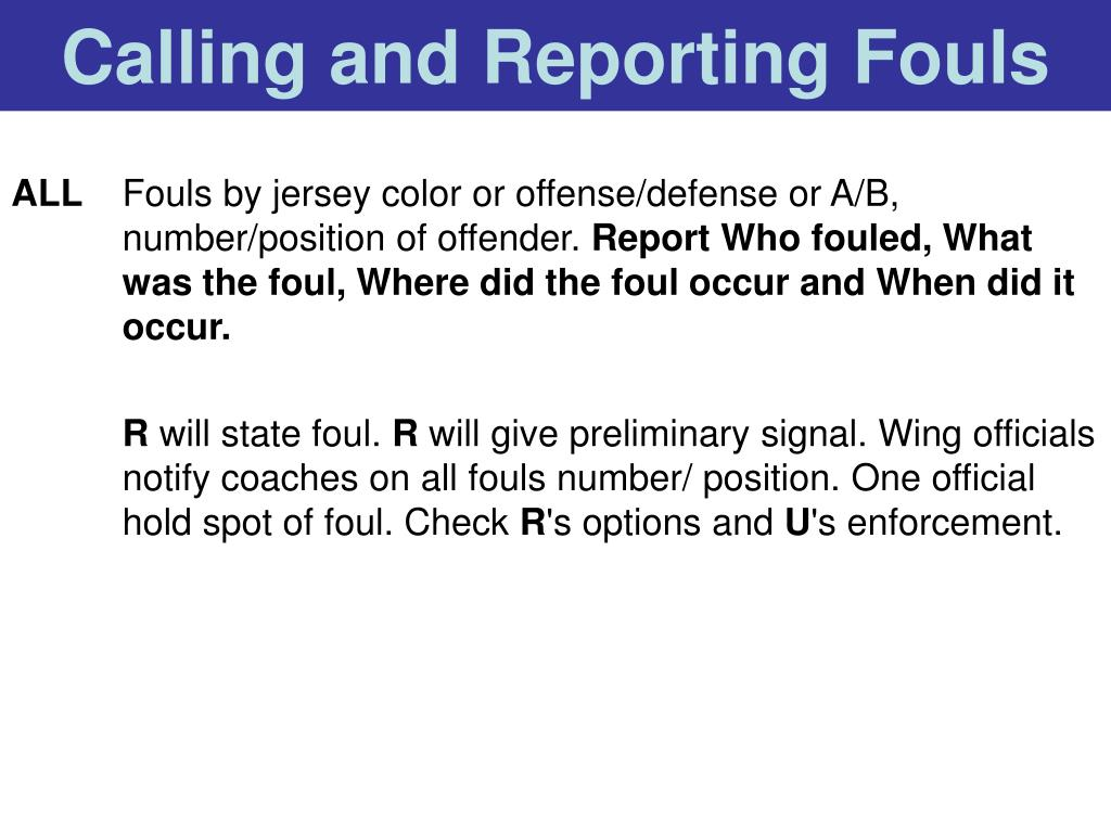 Calling and Reporting Fouls