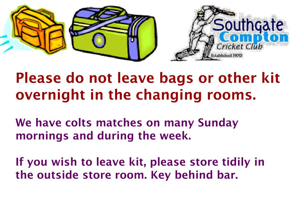 Please do not leave bags or other kit overnight in the changing rooms.