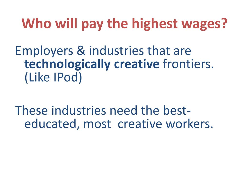 Who will pay the highest wages?