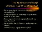 the spirit moves through disicples gifts mistakes