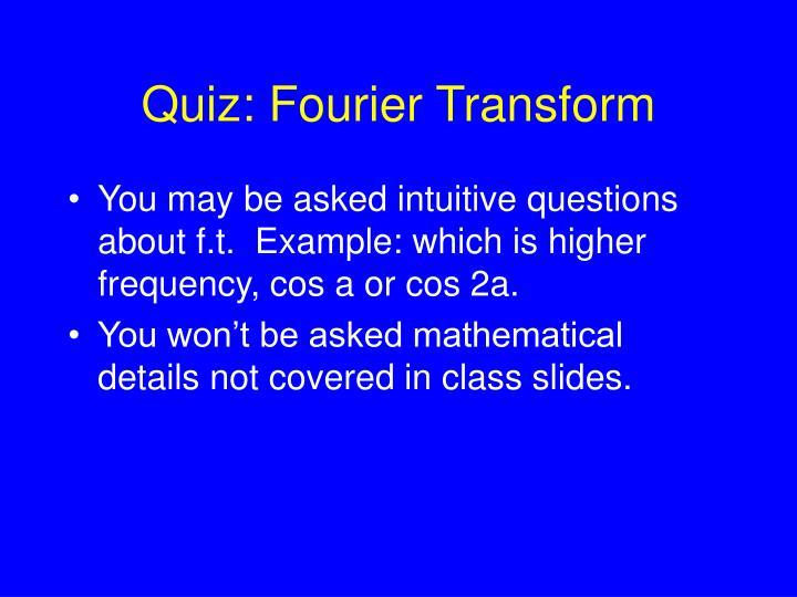 Quiz: Fourier Transform