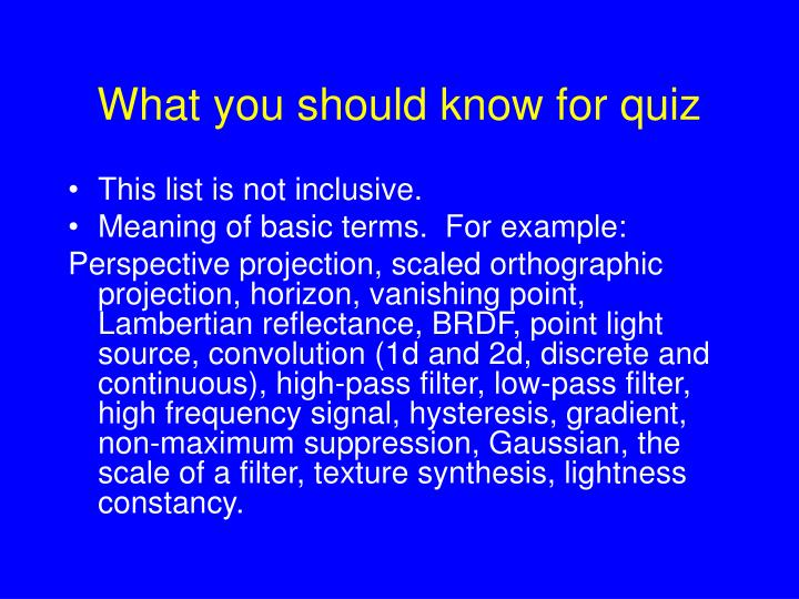 What you should know for quiz