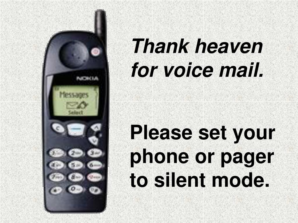 Thank heaven for voice mail.