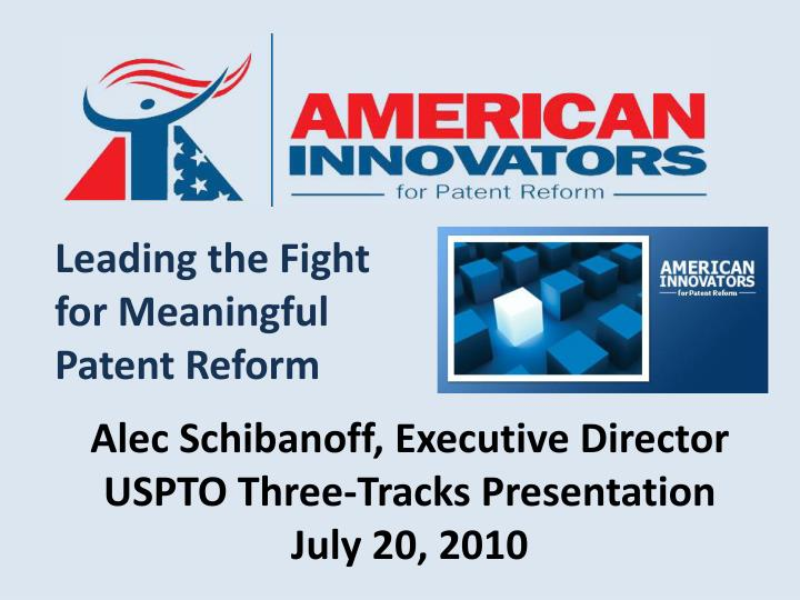 Leading the Fight for Meaningful Patent Reform