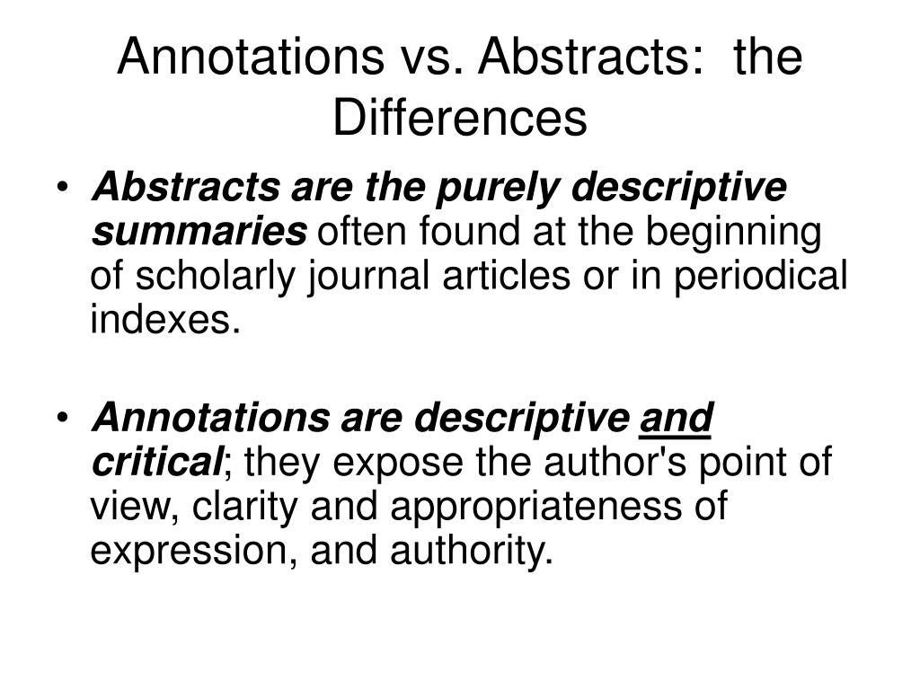 Annotations vs. Abstracts:  the Differences