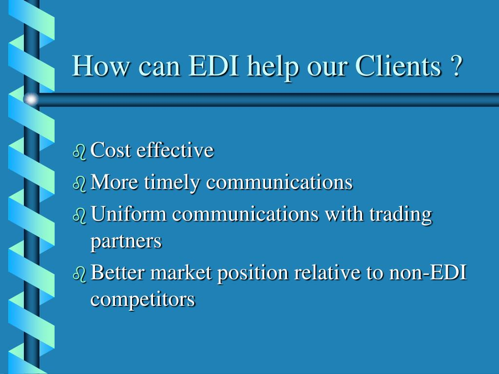 How can EDI help our Clients ?