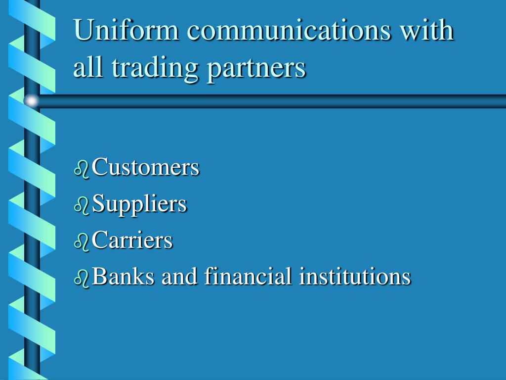 Uniform communications with all trading partners