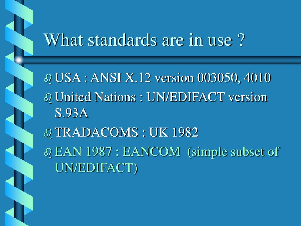 What standards are in use ?