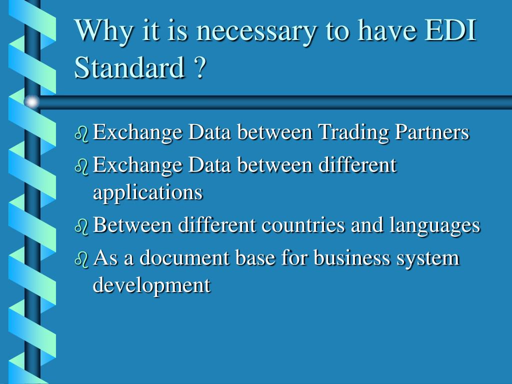 Why it is necessary to have EDI Standard ?