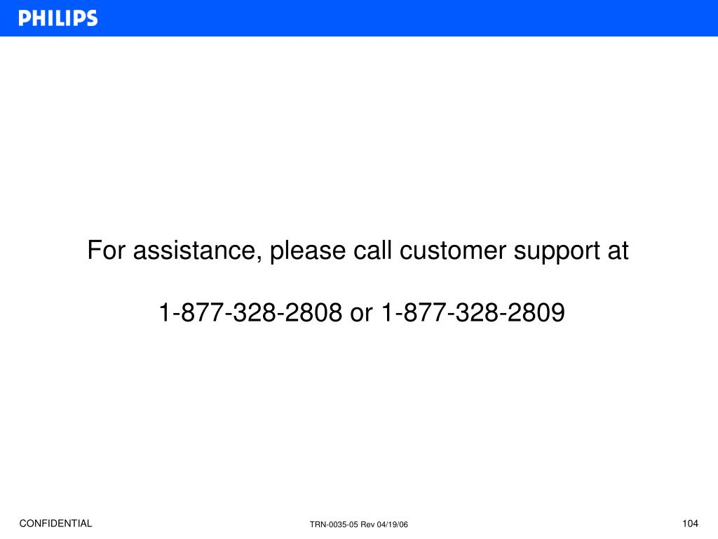 For assistance, please call customer support at