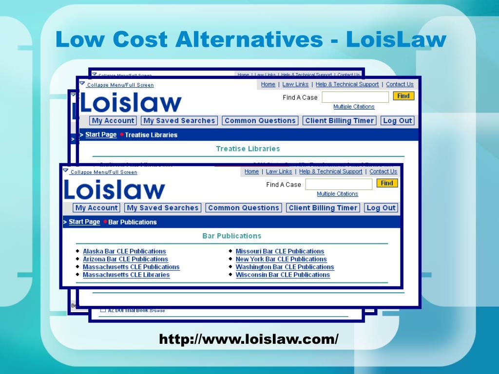 Low Cost Alternatives - LoisLaw