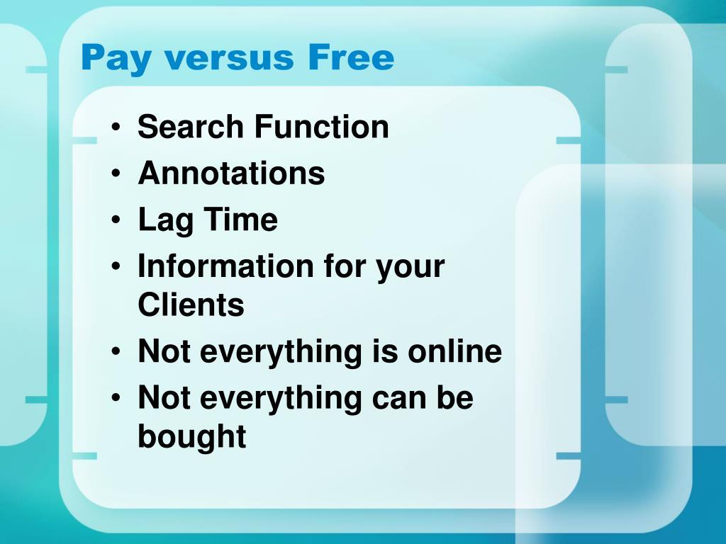 Pay versus Free