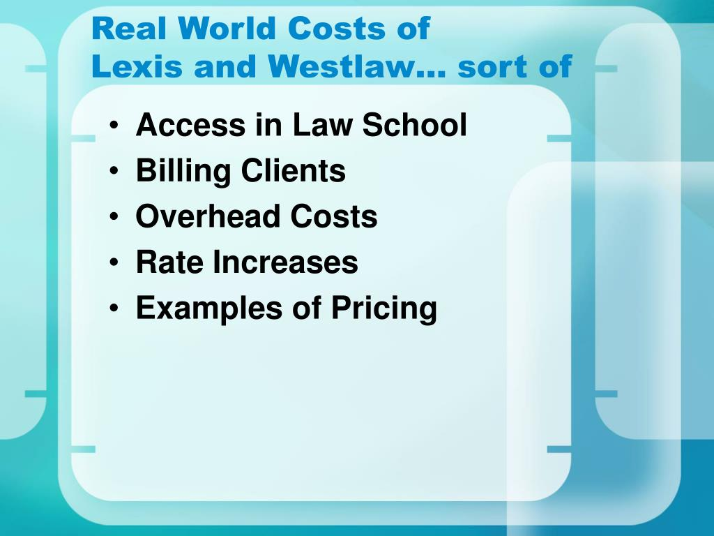 Real World Costs of